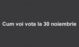 Cum și de ce voi vota pe 30 noiembrie 2014