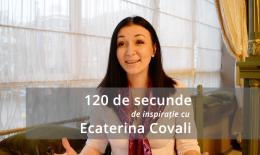 120 de secunde cu Ecaterina Covali
