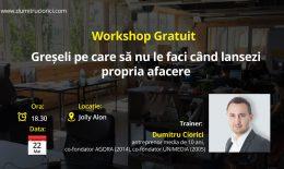 Workshop Gratuit: Greșeli pe care să nu le faci în afacerea ta